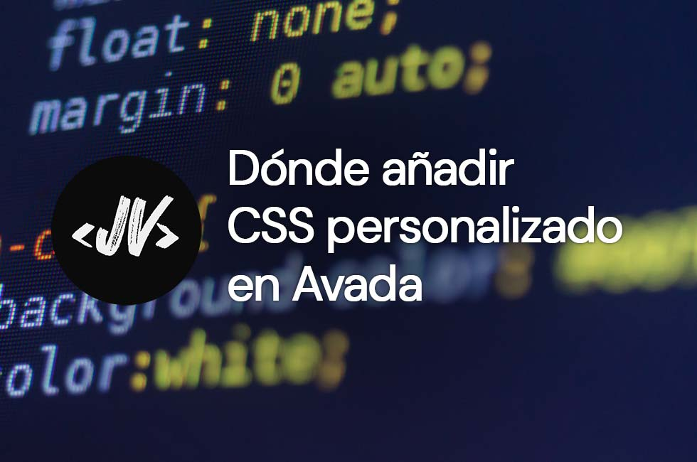 Dónde añadir CSS personalizado en Avada