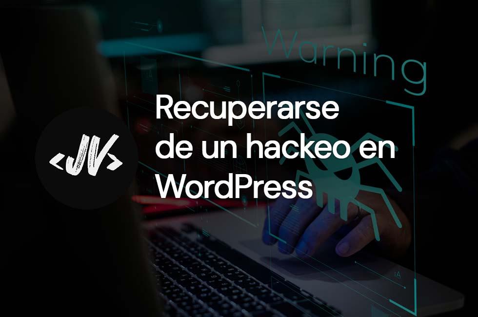 Recuperarse de un hackeo en WordPress
