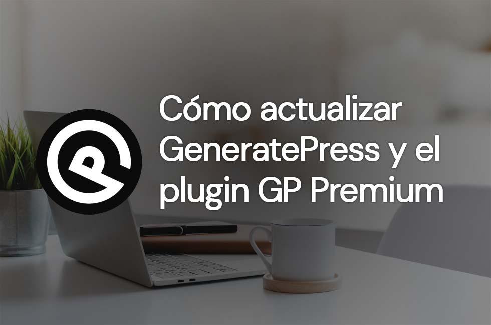 Actualizar GeneratePress y el plugin GP Premium