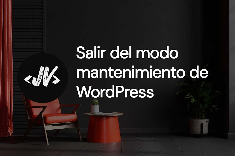 Cómo salir del modo mantenimiento en WordPress
