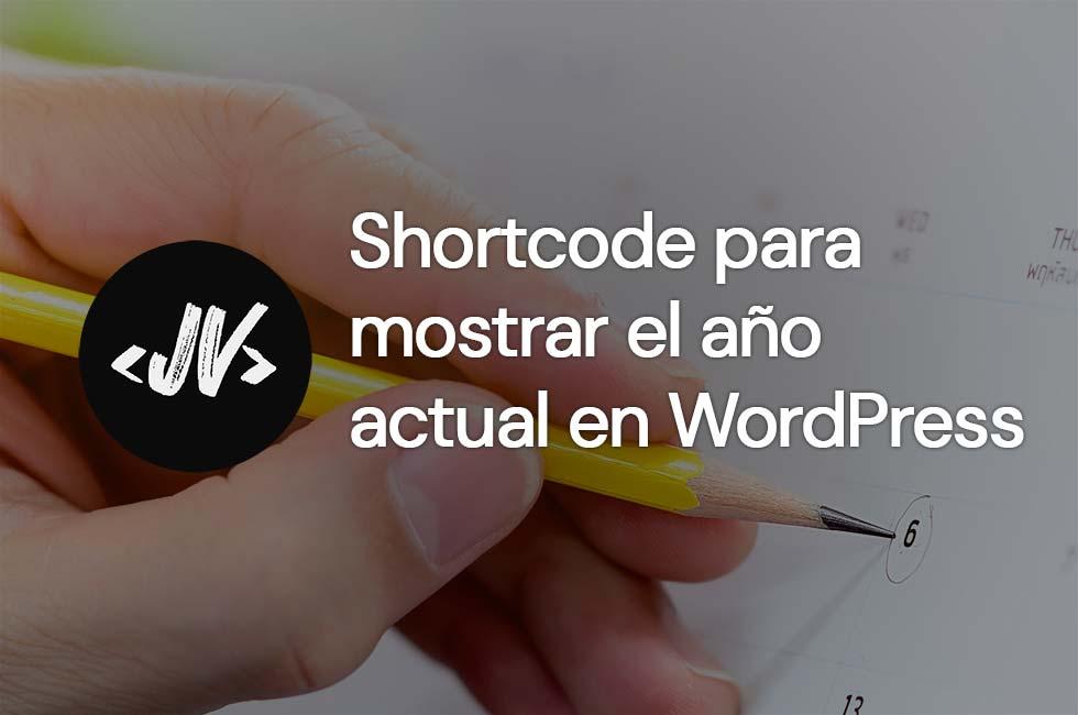 Shortcode para mostrar el año actual en WordPress
