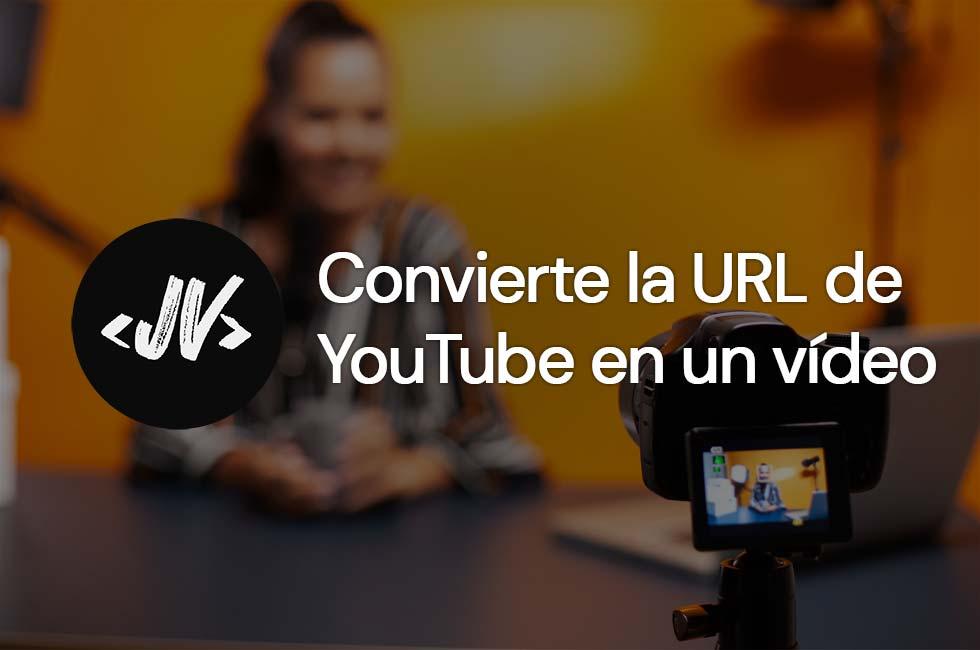 Convierte la URL de YouTube en un video incrustado