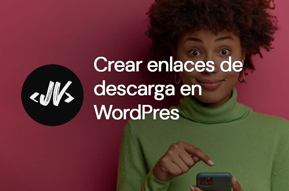 Crear enlace de descarga en WordPress