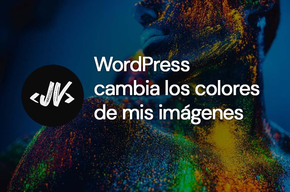 WordPress cambia los colores de mis imágenes