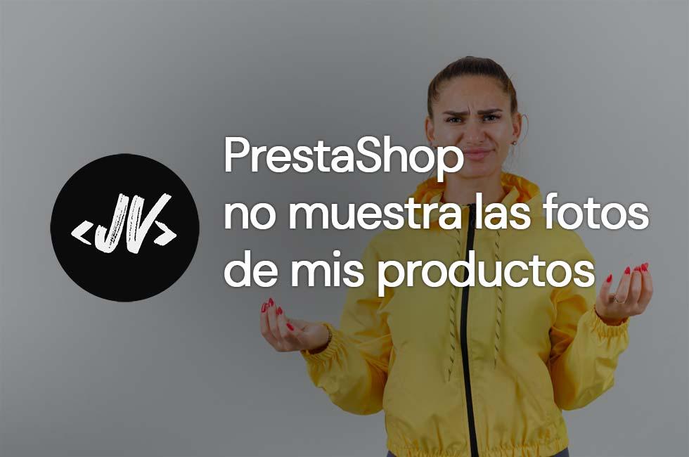 PrestaShop no muestra las imágenes de mis productos